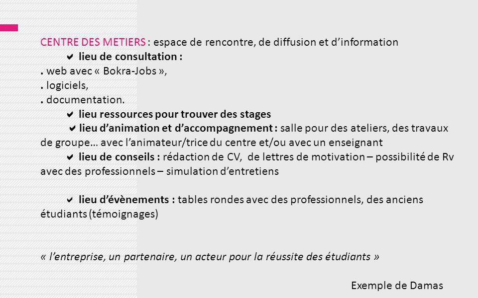 CENTRE DES METIERS : espace de rencontre, de diffusion et d'information  lieu de consultation :.