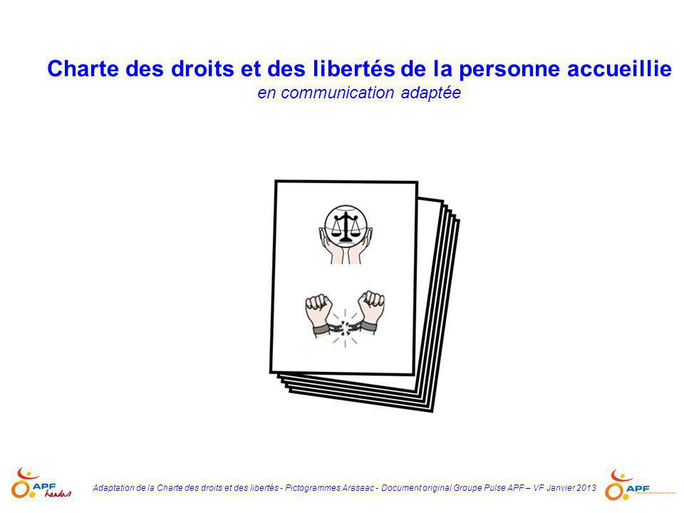 Adaptation de la Charte des droits et des libertés - Pictogrammes Arasaac - Document original Groupe Pulse APF – VF Janvier 2013 Charte des droits et