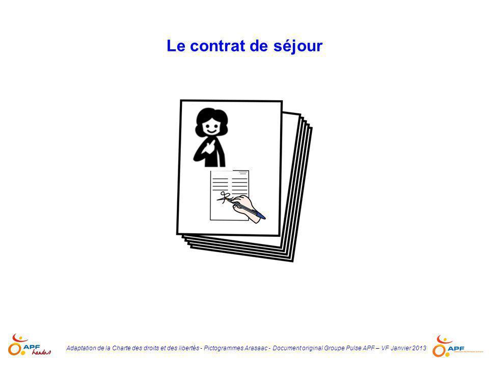 Adaptation de la Charte des droits et des libertés - Pictogrammes Arasaac - Document original Groupe Pulse APF – VF Janvier 2013 Le contrat de séjour