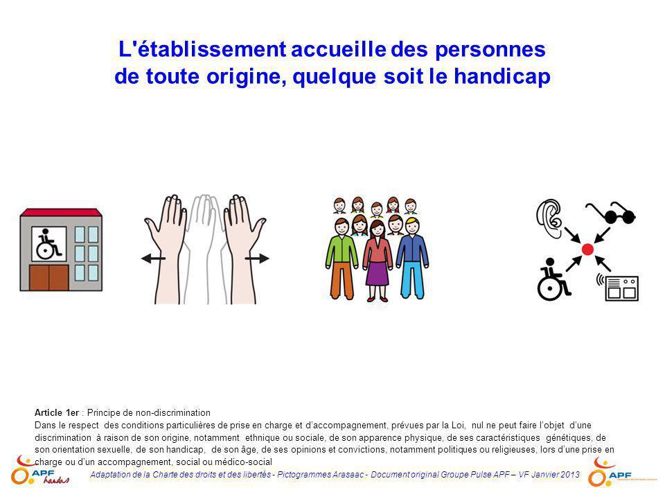 Adaptation de la Charte des droits et des libertés - Pictogrammes Arasaac - Document original Groupe Pulse APF – VF Janvier 2013 L'établissement accue