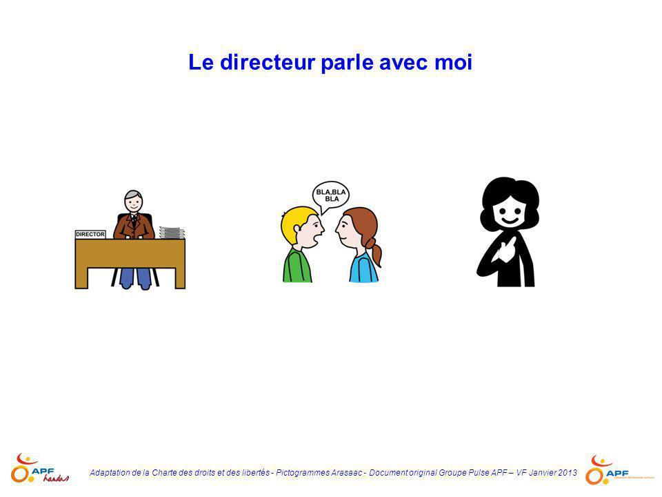 Adaptation de la Charte des droits et des libertés - Pictogrammes Arasaac - Document original Groupe Pulse APF – VF Janvier 2013 Le directeur parle av