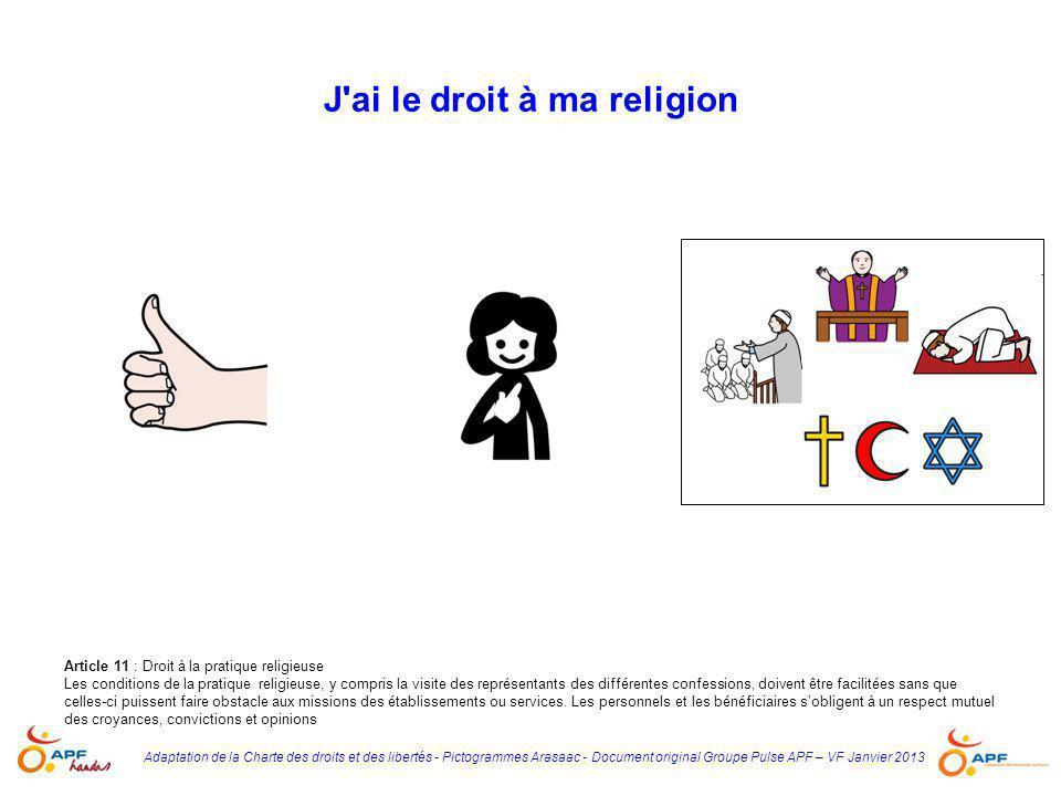 Adaptation de la Charte des droits et des libertés - Pictogrammes Arasaac - Document original Groupe Pulse APF – VF Janvier 2013 J'ai le droit à ma re