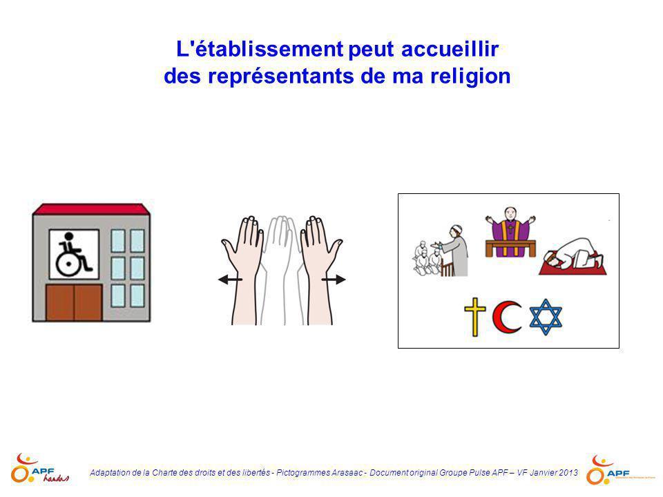 Adaptation de la Charte des droits et des libertés - Pictogrammes Arasaac - Document original Groupe Pulse APF – VF Janvier 2013 L'établissement peut