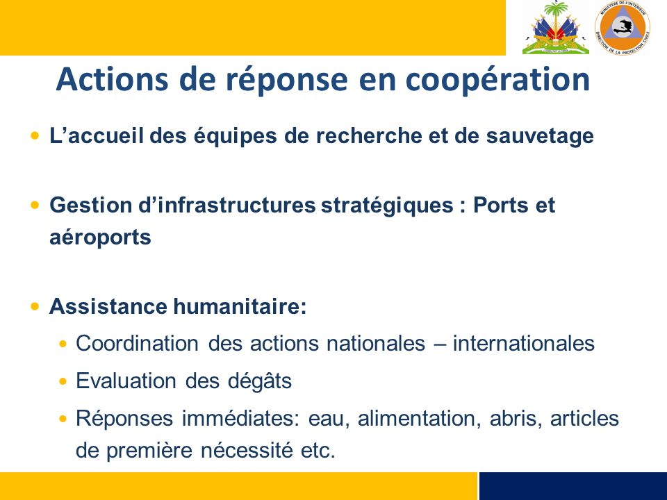 Actions de réponse en coopération L'accueil des équipes de recherche et de sauvetage Gestion d'infrastructures stratégiques : Ports et aéroports Assis