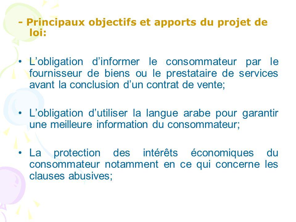 - Principaux objectifs et apports du projet de loi: L'obligation d'informer le consommateur par le fournisseur de biens ou le prestataire de services