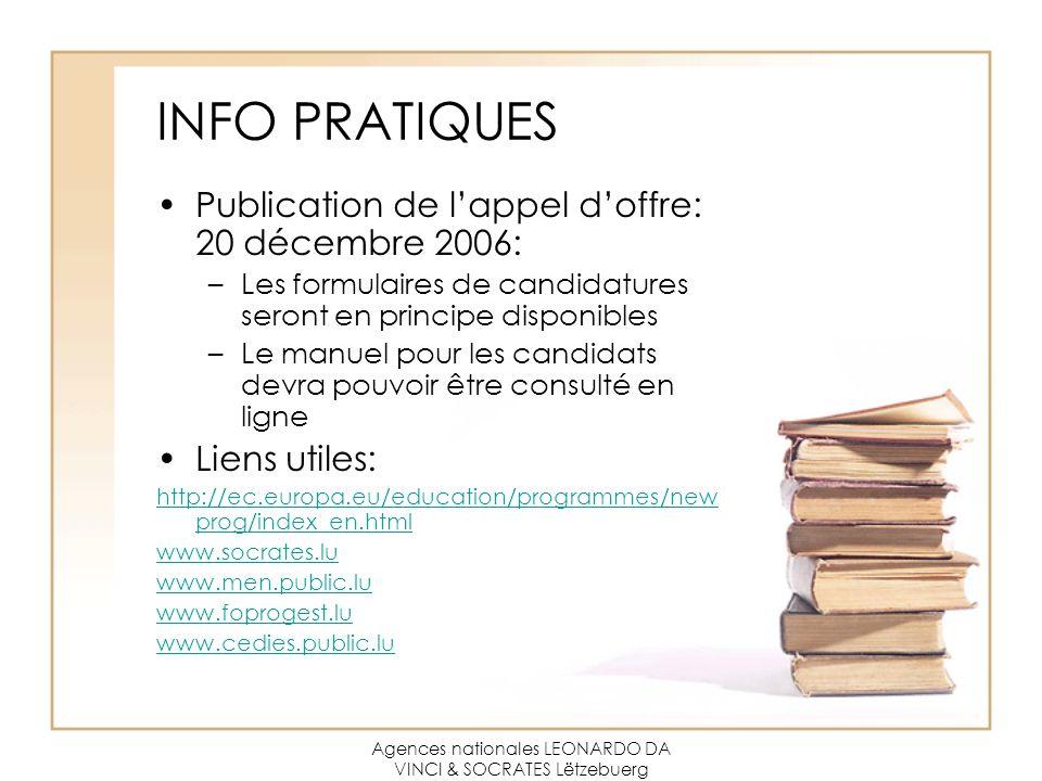 Agences nationales LEONARDO DA VINCI & SOCRATES Lëtzebuerg INFO PRATIQUES Publication de l'appel d'offre: 20 décembre 2006: –Les formulaires de candid