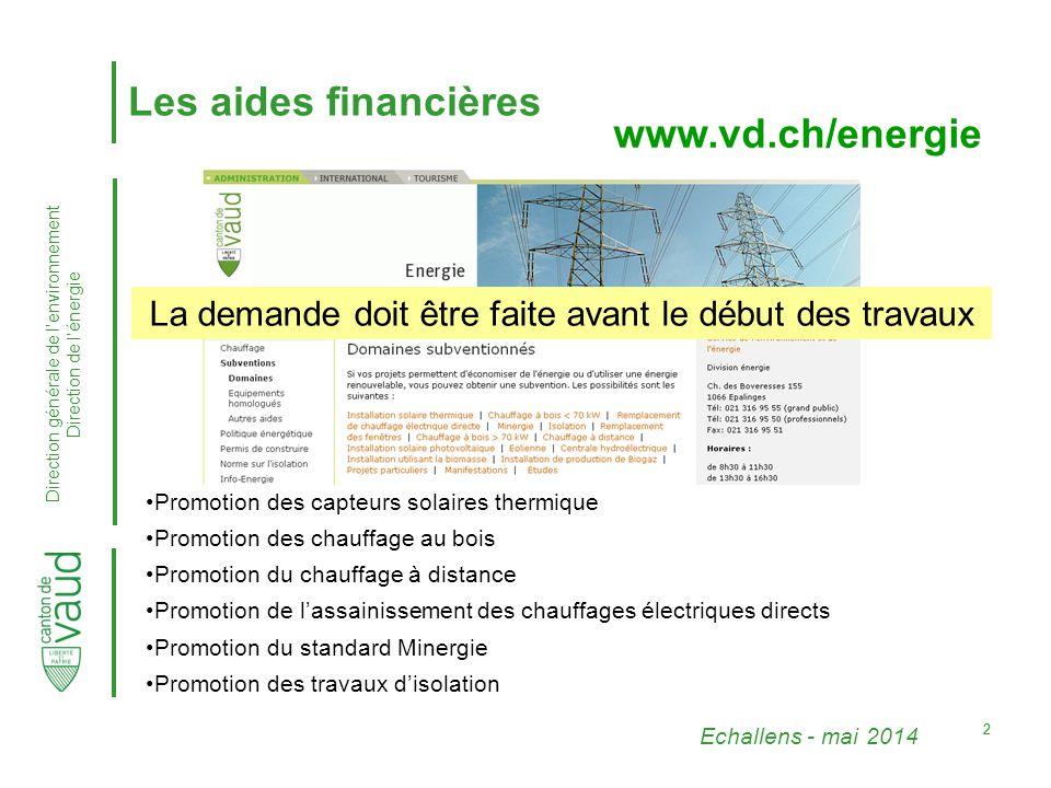 Echallens - mai 2014 Direction générale de l'environnement Direction de l'énergie 3333 Aides financières pour le bâtiment