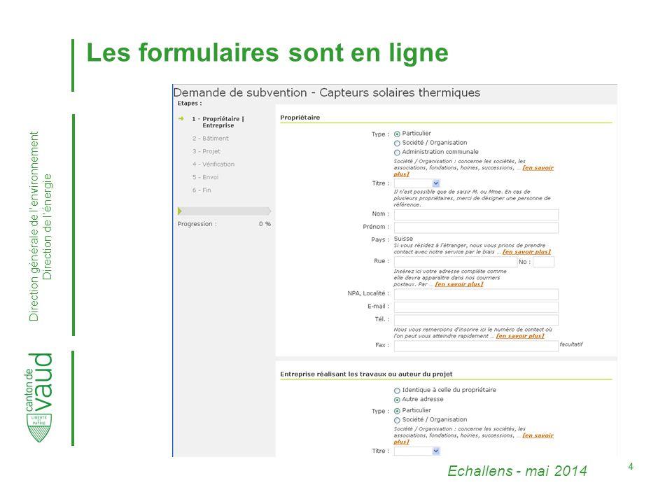 Echallens - mai 2014 Direction générale de l'environnement Direction de l'énergie 44 Les formulaires sont en ligne