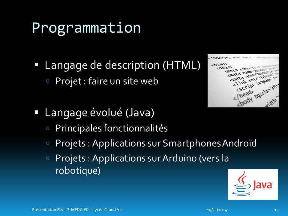 Langage de description (HTML)  Projet : faire un site web  Langage évolué (Java)  Principales fonctionnalités  Projets : Applications sur Smartp