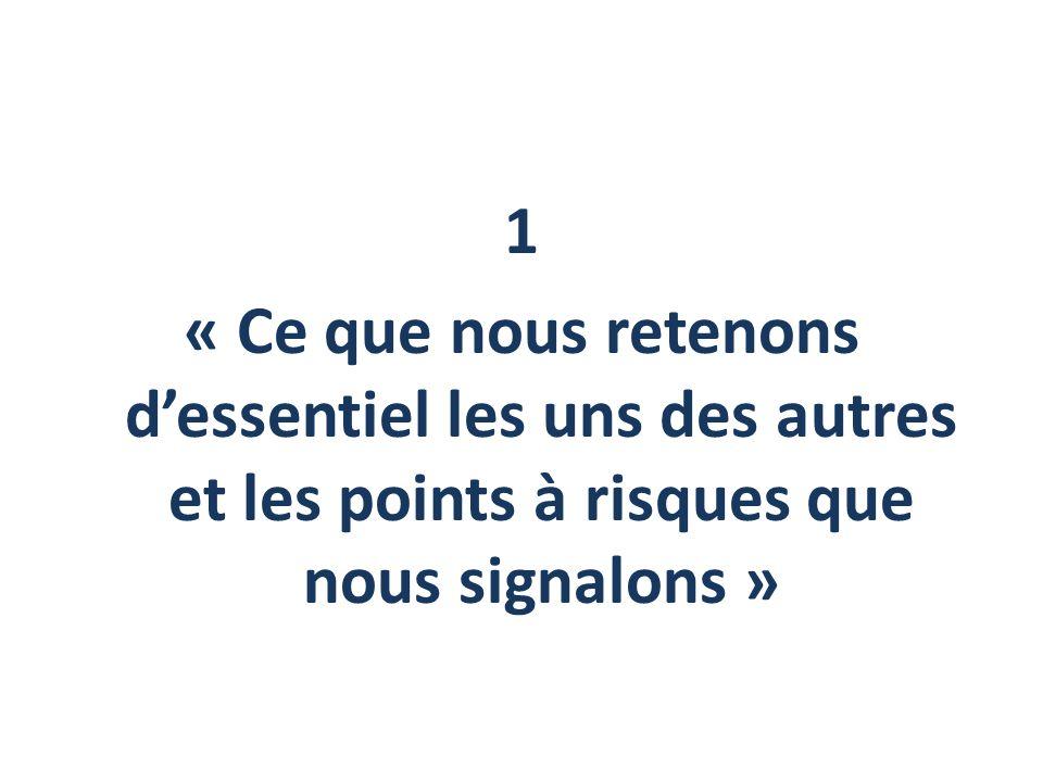 1 « Ce que nous retenons d'essentiel les uns des autres et les points à risques que nous signalons »