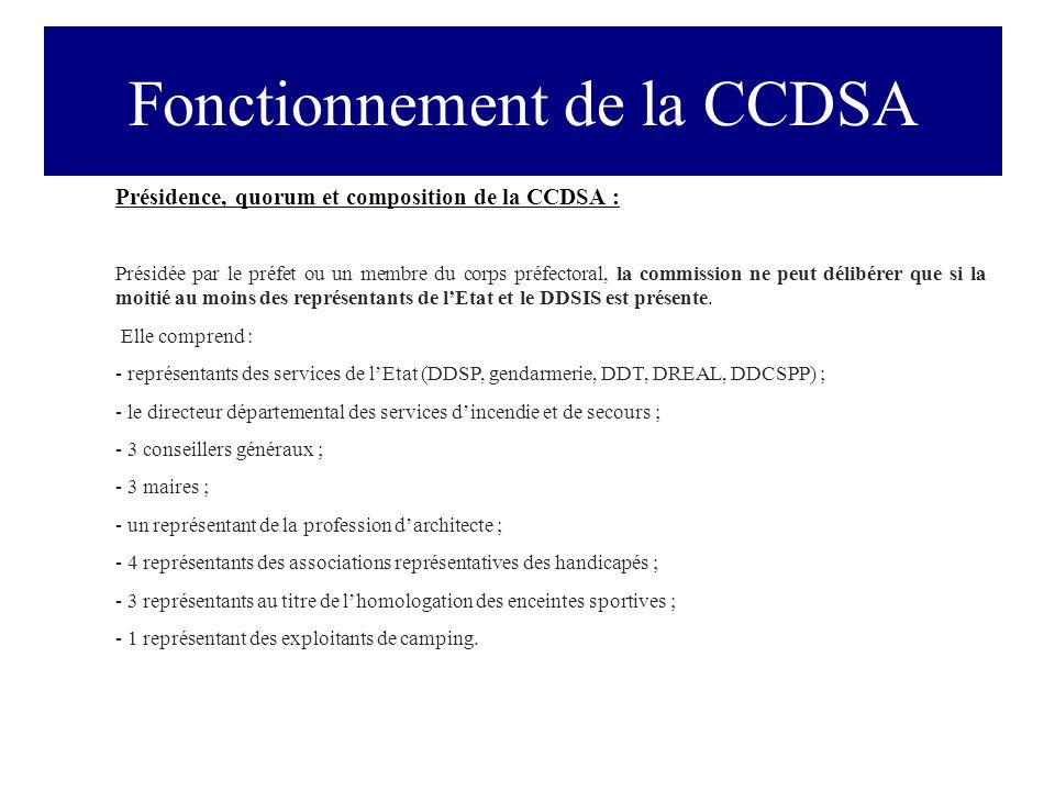 Présidence, quorum et composition de la CCDSA : Présidée par le préfet ou un membre du corps préfectoral, la commission ne peut délibérer que si la moitié au moins des représentants de l'Etat et le DDSIS est présente.
