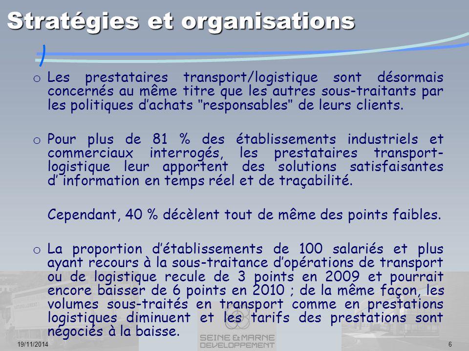 19/11/20146 o Les prestataires transport/logistique sont désormais concernés au même titre que les autres sous-traitants par les politiques d'achats