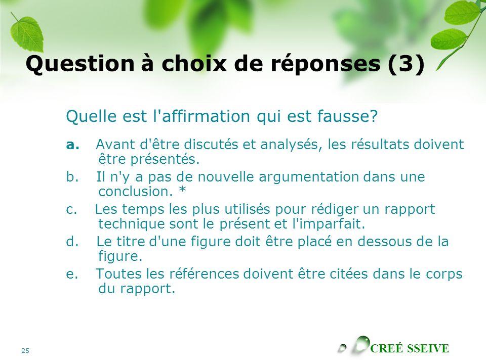 CREÉ SSEIVE 25 Question à choix de r é ponses (3) Quelle est l affirmation qui est fausse.