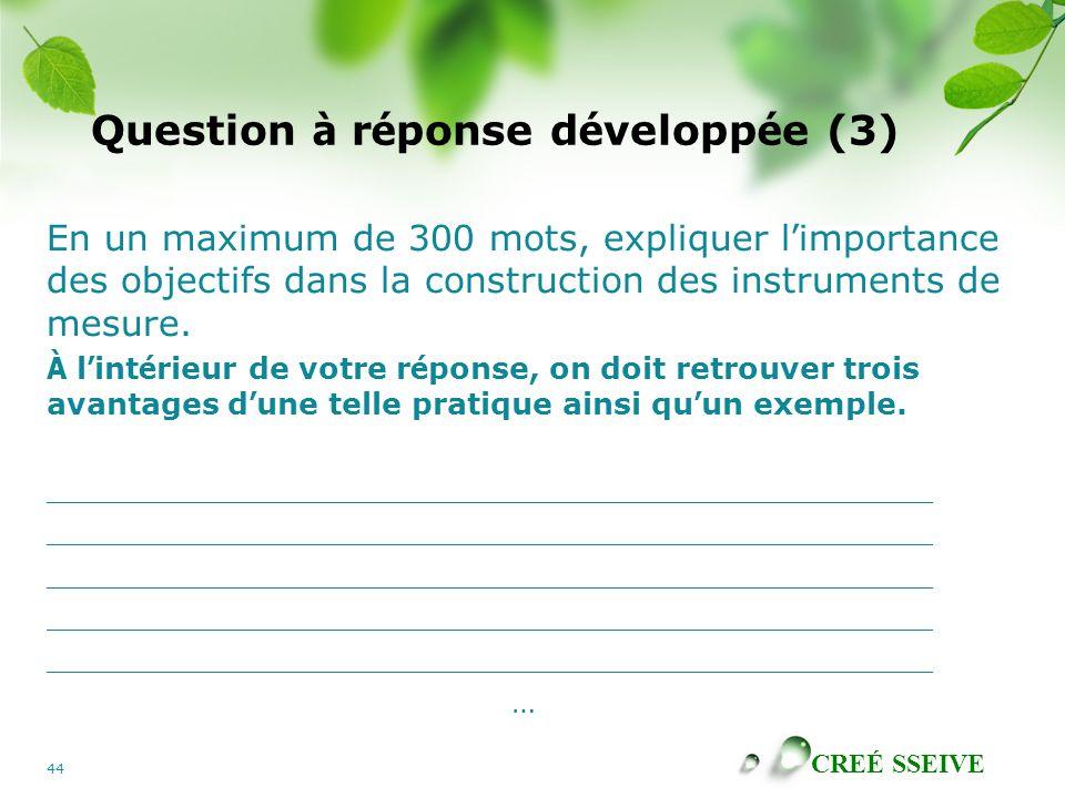 CREÉ SSEIVE 44 Question à r é ponse d é velopp é e (3) En un maximum de 300 mots, expliquer l ' importance des objectifs dans la construction des instruments de mesure.