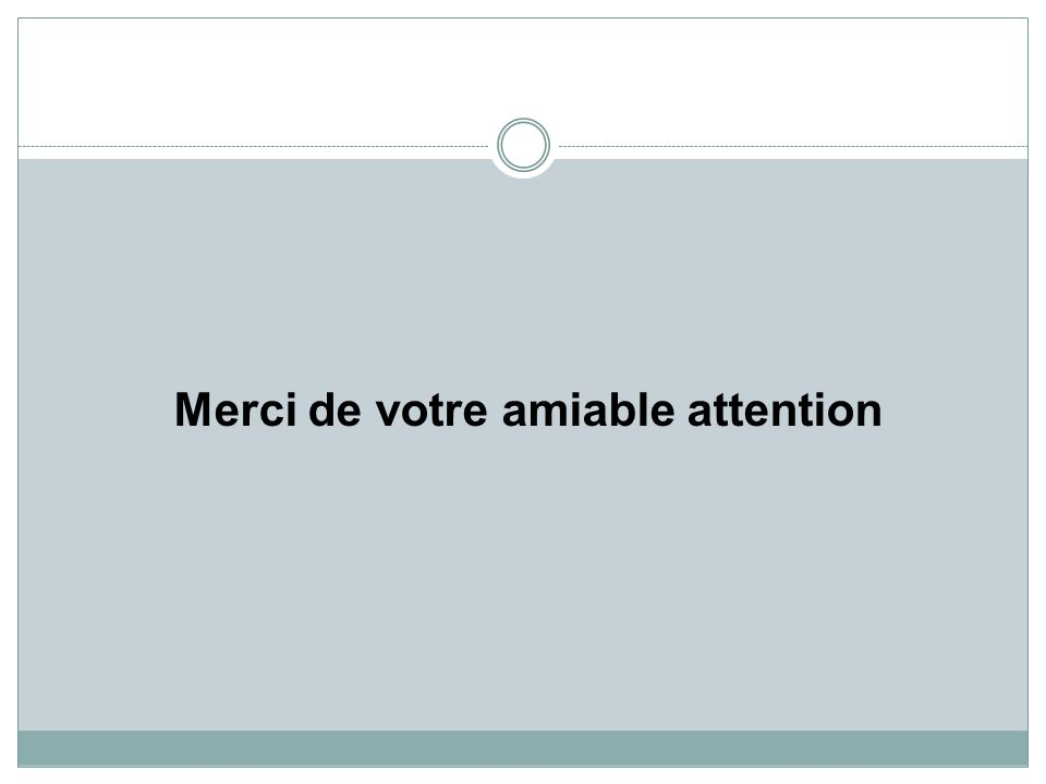 Merci de votre amiable attention