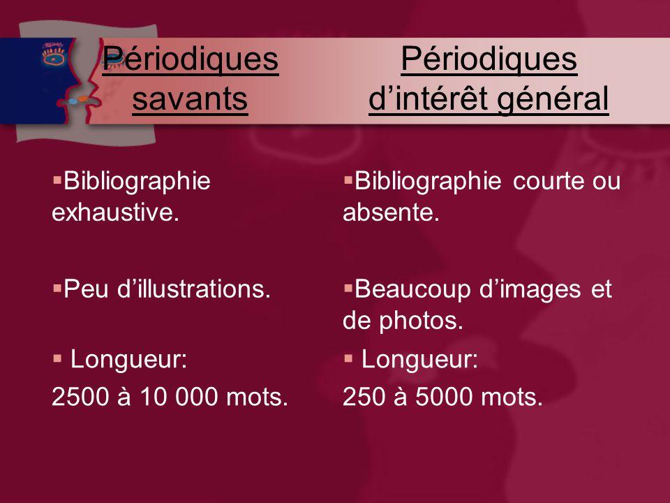 Périodiques savants Périodiques d'intérêt général  Bibliographie exhaustive.