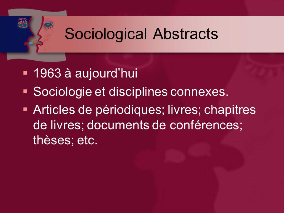 Sociological Abstracts  1963 à aujourd'hui  Sociologie et disciplines connexes.