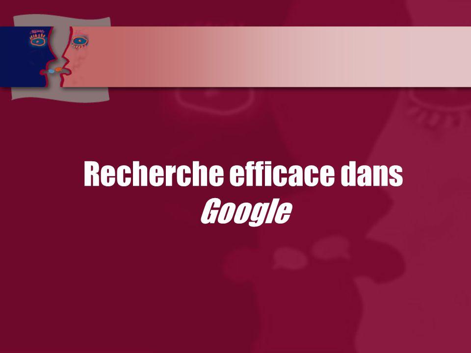 Recherche efficace dans Google