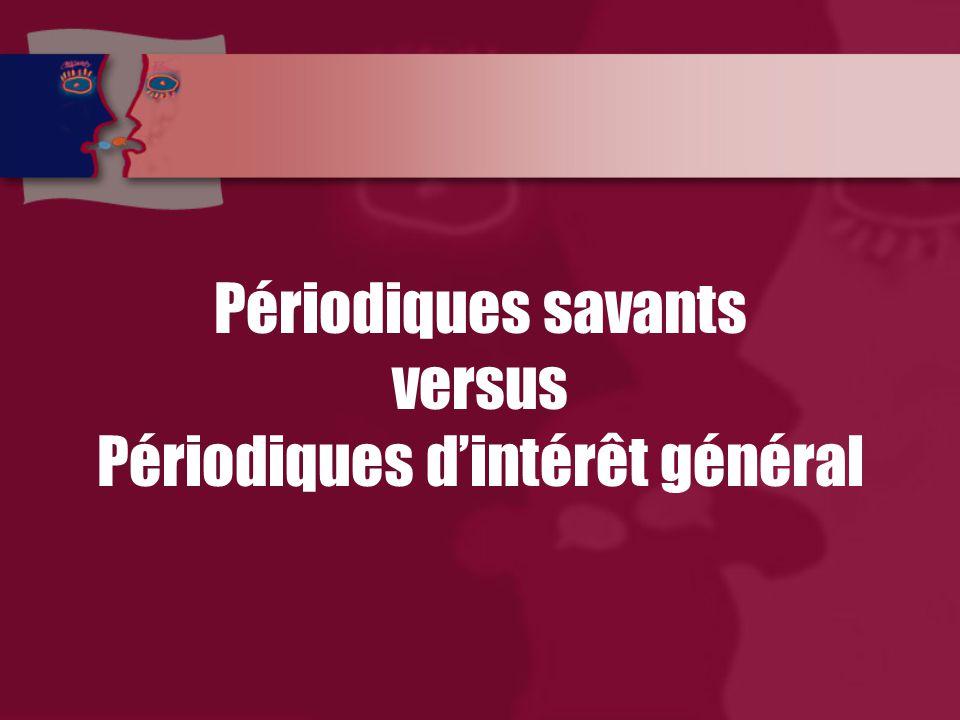 Périodiques savants versus Périodiques d'intérêt général