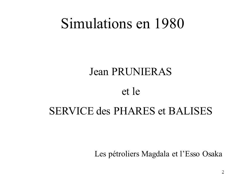 2 Simulations en 1980 Jean PRUNIERAS et le SERVICE des PHARES et BALISES Les pétroliers Magdala et l'Esso Osaka