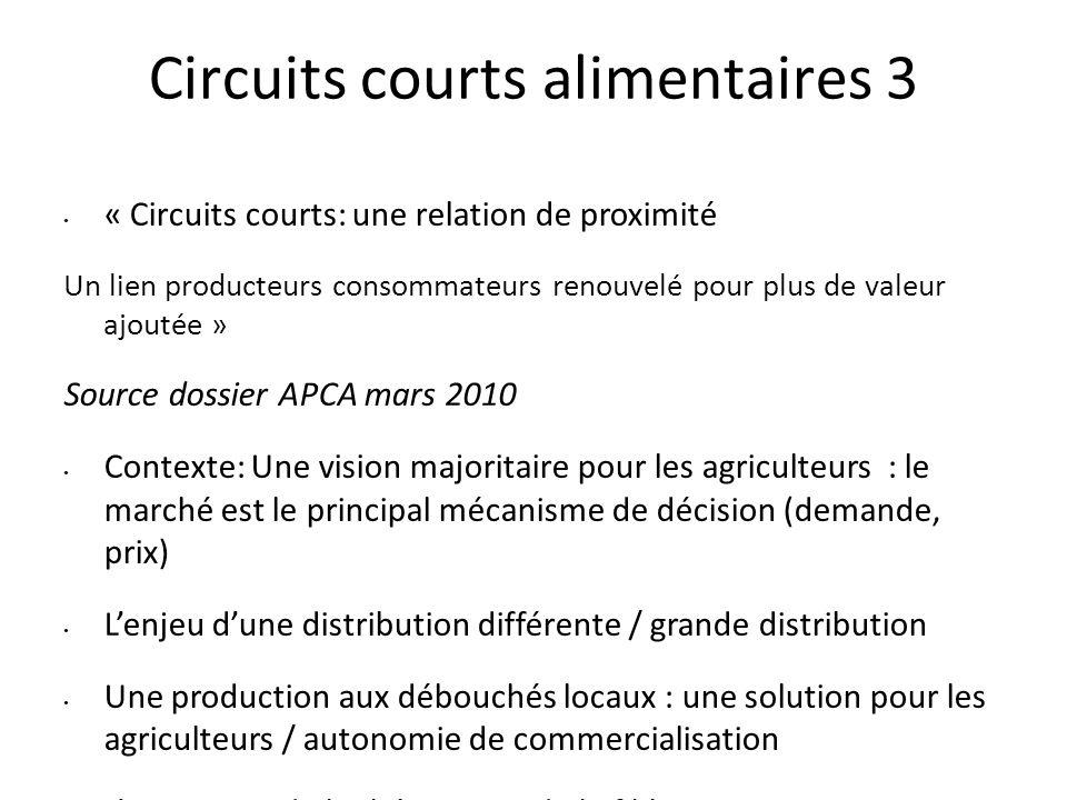 Circuits courts alimentaires 3 « Circuits courts: une relation de proximité Un lien producteurs consommateurs renouvelé pour plus de valeur ajoutée »