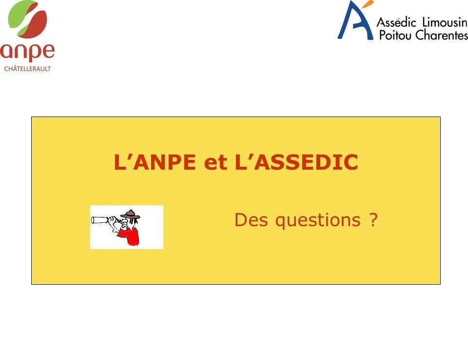 L'ANPE et L'ASSEDIC Des questions ?
