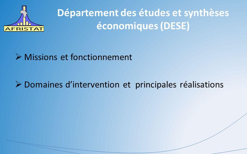 Département des études et synthèses économiques (DESE)  Missions et fonctionnement  Domaines d'intervention et principales réalisations