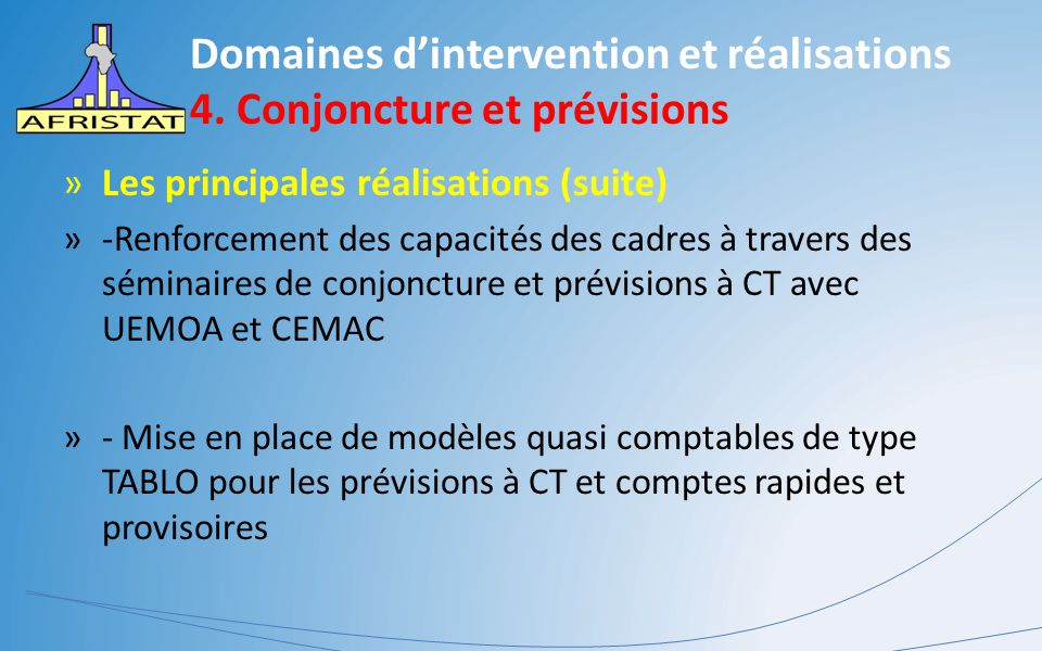 Domaines d'intervention et réalisations 4. Conjoncture et prévisions »Les principales réalisations (suite) »-Renforcement des capacités des cadres à t