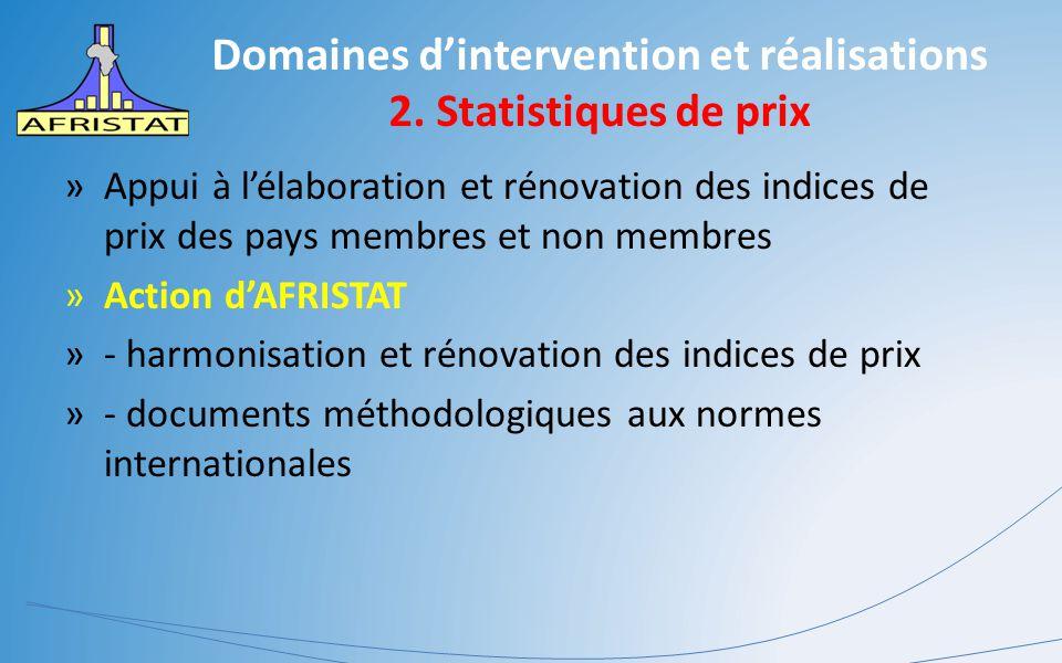 Domaines d'intervention et réalisations 2. Statistiques de prix »Appui à l'élaboration et rénovation des indices de prix des pays membres et non membr