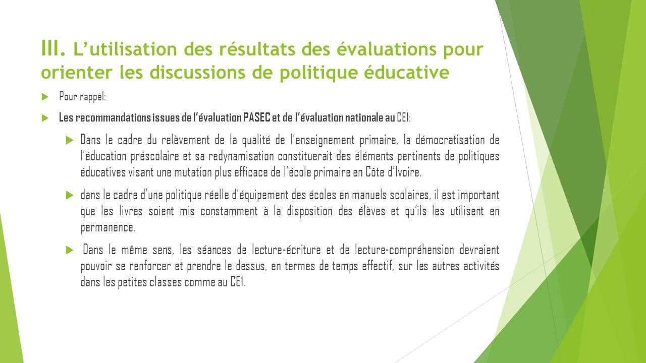 III. L'utilisation des résultats des évaluations pour orienter les discussions de politique éducative  Pour rappel:  Les recommandations issues de l