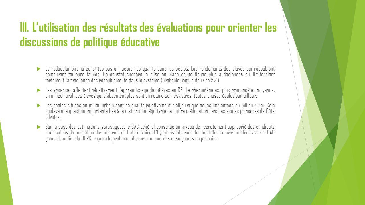 III. L'utilisation des résultats des évaluations pour orienter les discussions de politique éducative  Le redoublement ne constitue pas un facteur de