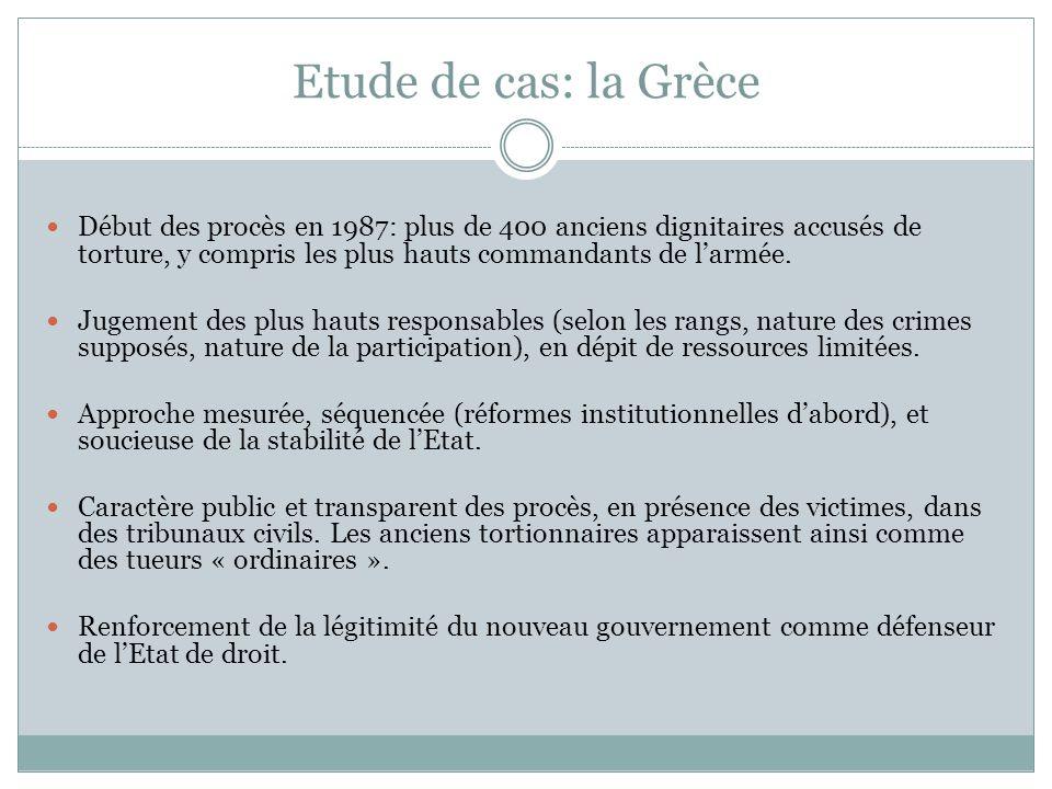 Etude de cas: la Grèce Début des procès en 1987: plus de 400 anciens dignitaires accusés de torture, y compris les plus hauts commandants de l'armée.