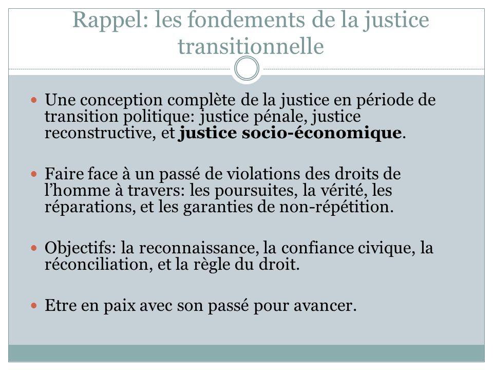 Rappel: les fondements de la justice transitionnelle Une conception complète de la justice en période de transition politique: justice pénale, justice