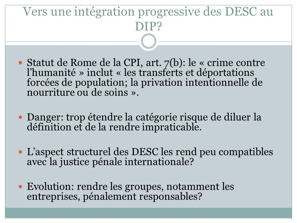 Vers une intégration progressive des DESC au DIP? Statut de Rome de la CPI, art. 7(b): le « crime contre l'humanité » inclut « les transferts et dépor