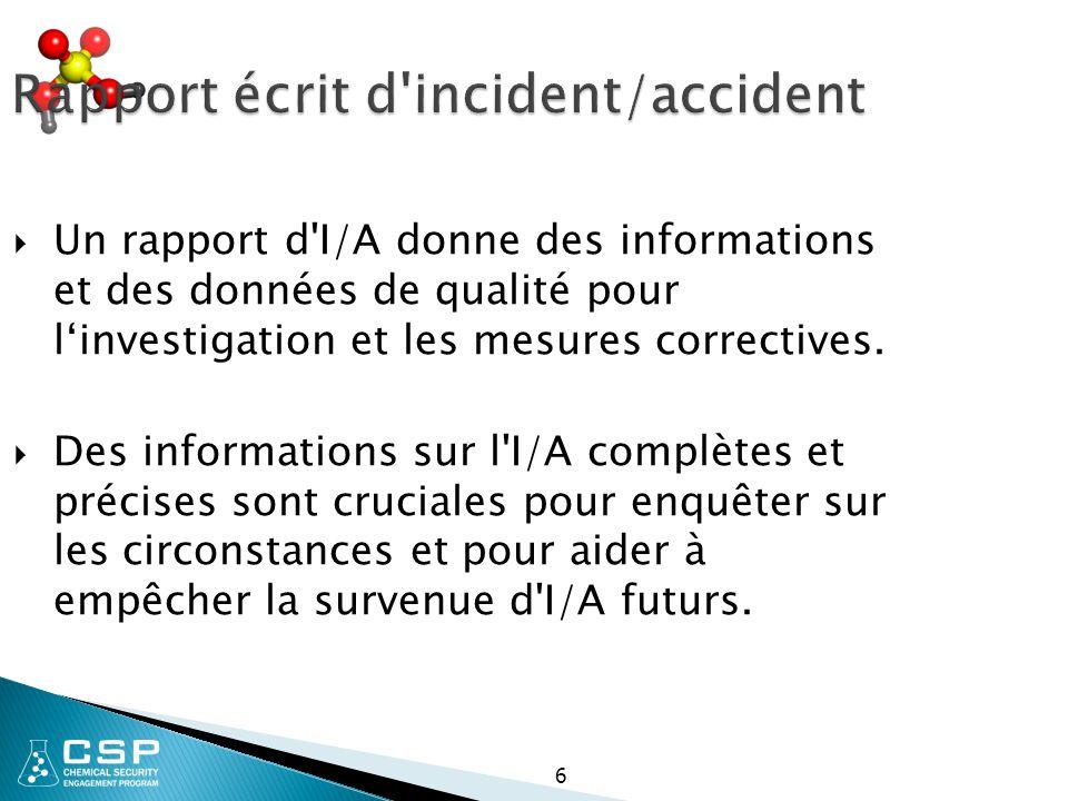 6 Rapport écrit d incident/accident  Un rapport d I/A donne des informations et des données de qualité pour l'investigation et les mesures correctives.