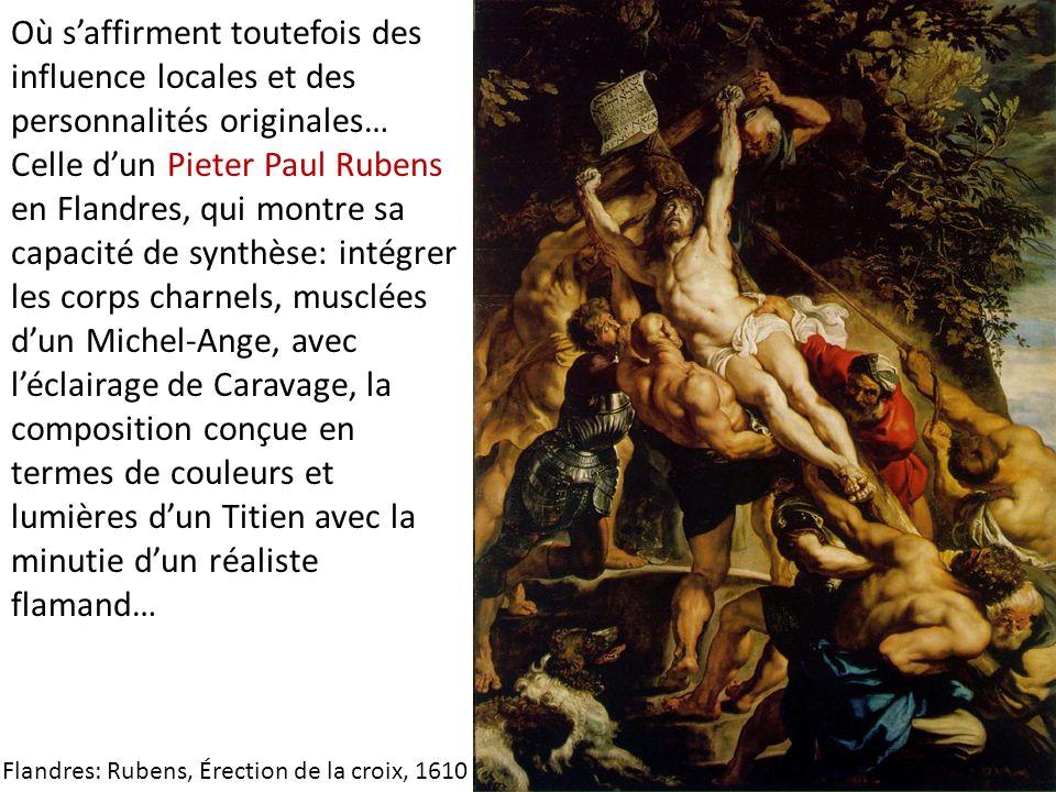 Où s'affirment toutefois des influence locales et des personnalités originales… Celle d'un Pieter Paul Rubens en Flandres, qui montre sa capacité de s
