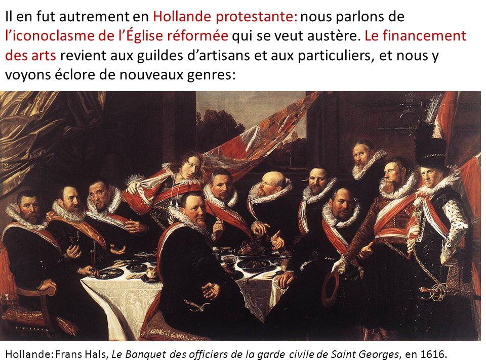 Il en fut autrement en Hollande protestante: nous parlons de l'iconoclasme de l'Église réformée qui se veut austère. Le financement des arts revient a