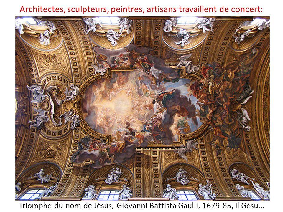 Triomphe du nom de Jésus, Giovanni Battista Gaulli, 1679-85, Il Gèsu... Architectes, sculpteurs, peintres, artisans travaillent de concert: