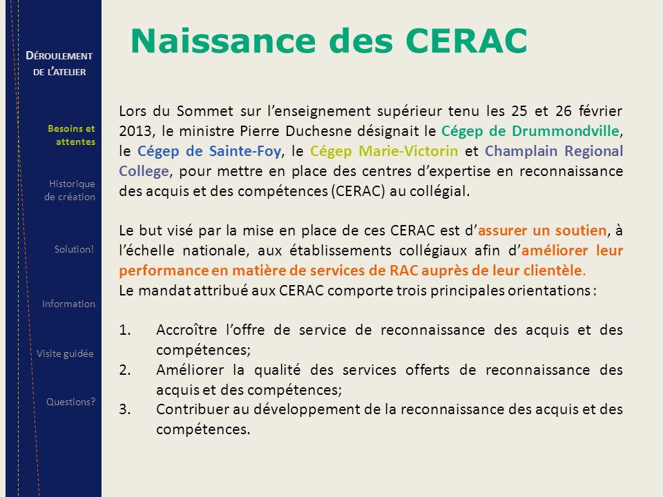 Lors du Sommet sur l'enseignement supérieur tenu les 25 et 26 février 2013, le ministre Pierre Duchesne désignait le Cégep de Drummondville, le Cégep