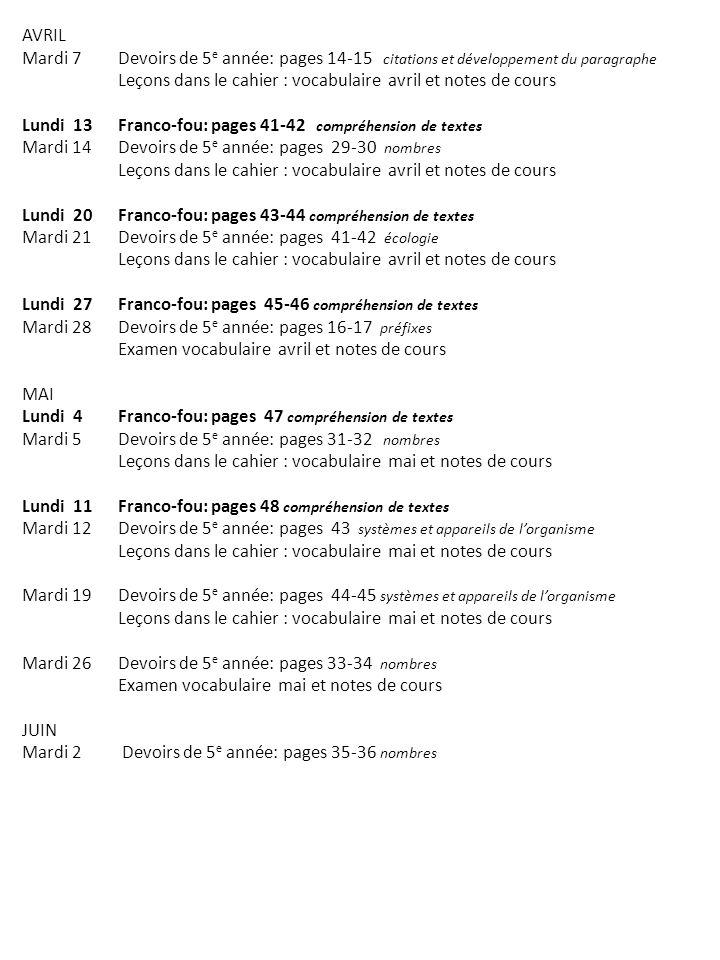 AVRIL Mardi 7Devoirs de 5 e année: pages 14-15 citations et développement du paragraphe Leçons dans le cahier : vocabulaire avril et notes de cours Lu