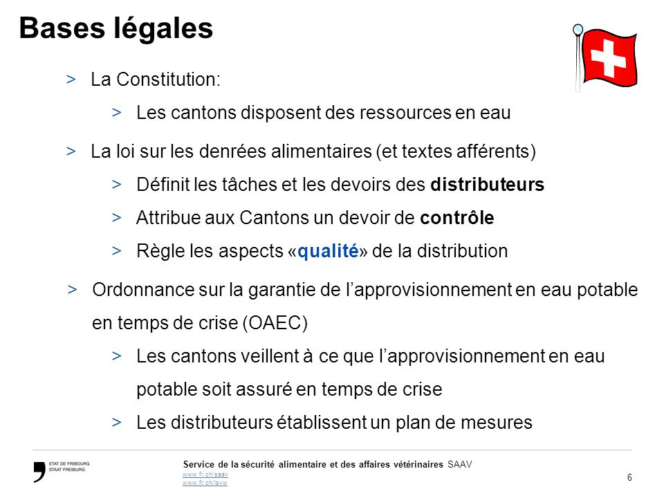 6 Service de la sécurité alimentaire et des affaires vétérinaires SAAV www.fr.ch/saav www.fr.ch/lsvw Bases légales >La Constitution: >Les cantons disp