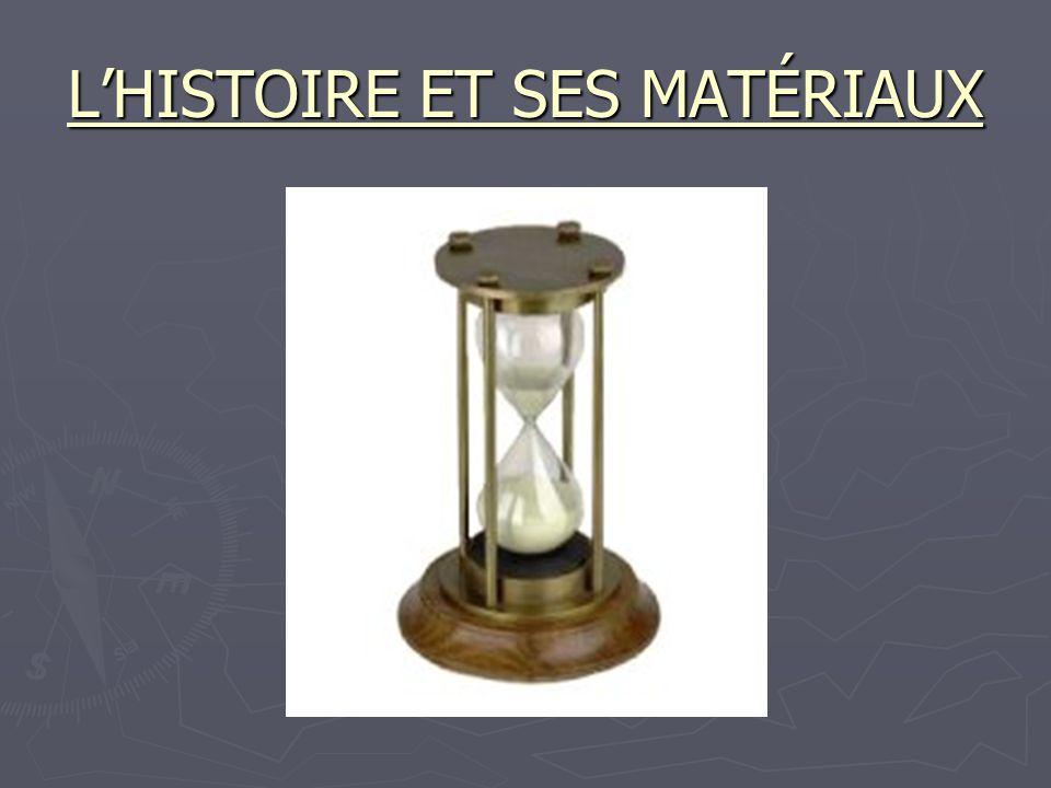 L'HISTOIRE ET SES MATÉRIAUX