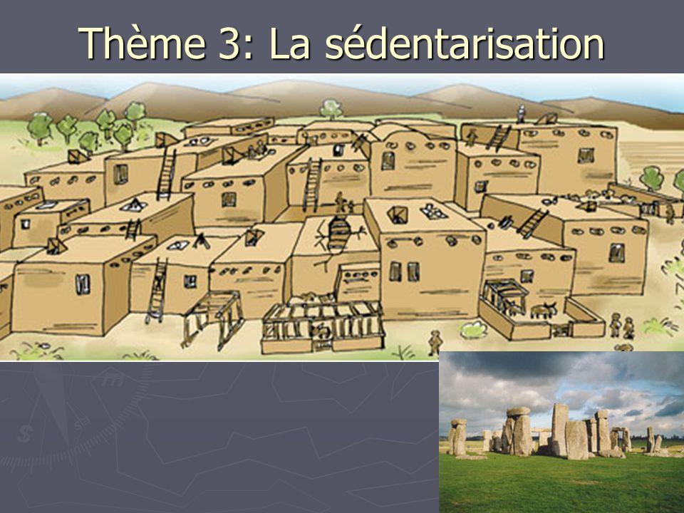 Thème 3: La sédentarisation