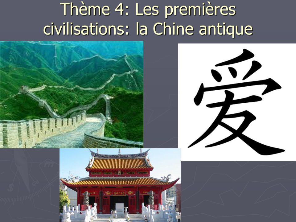Thème 4: Les premières civilisations: la Chine antique