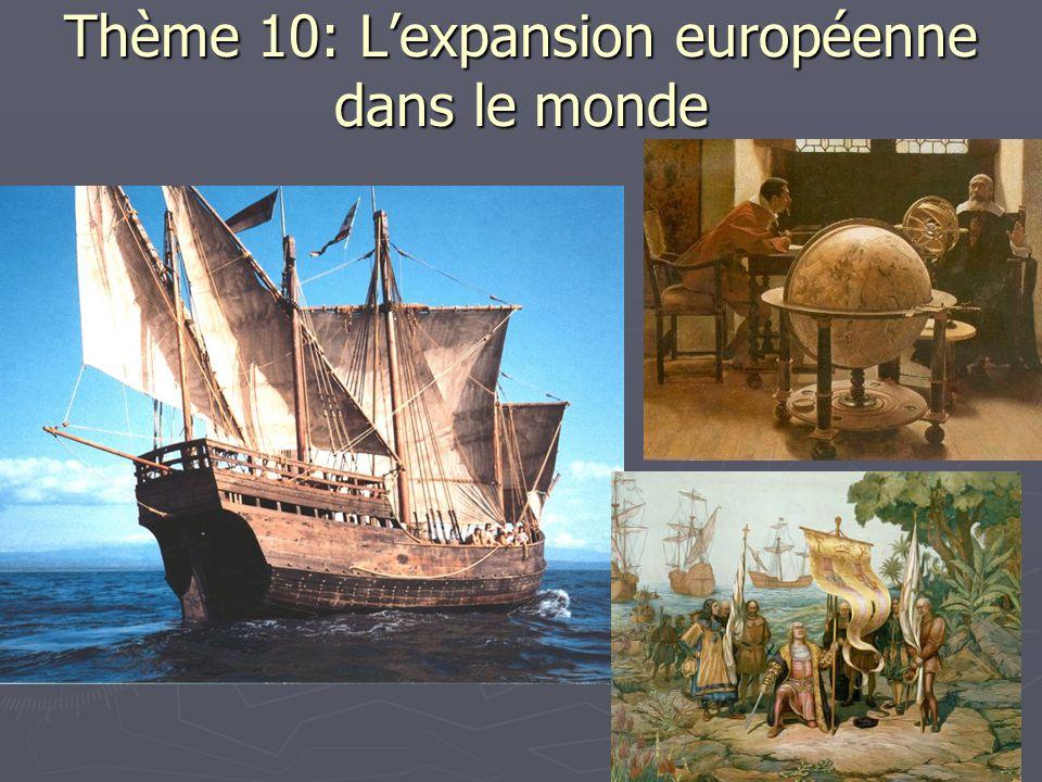 Thème 10: L'expansion européenne dans le monde