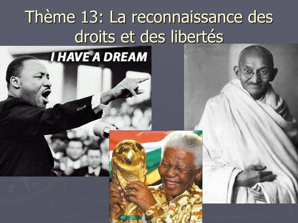 Thème 13: La reconnaissance des droits et des libertés