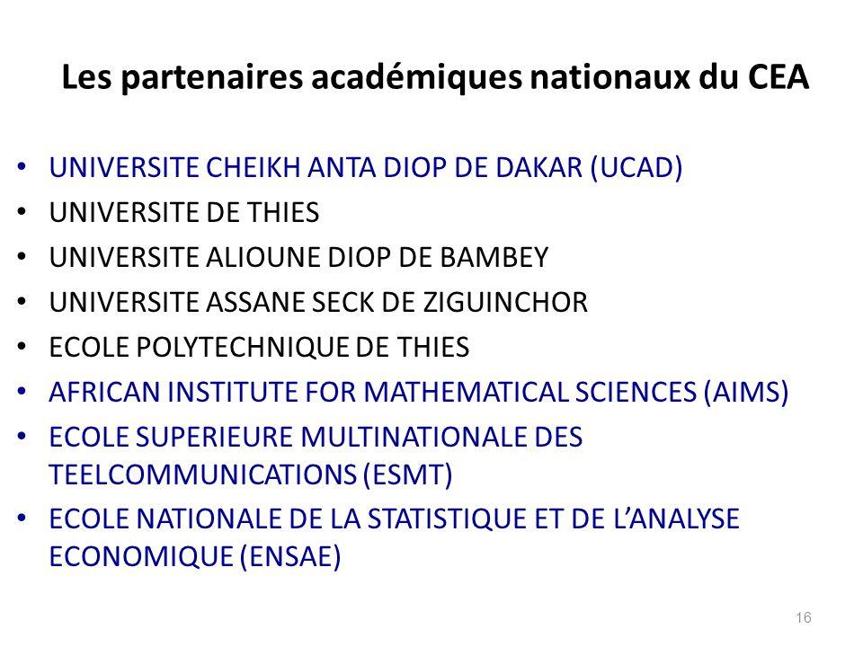Les partenaires académiques nationaux du CEA UNIVERSITE CHEIKH ANTA DIOP DE DAKAR (UCAD) UNIVERSITE DE THIES UNIVERSITE ALIOUNE DIOP DE BAMBEY UNIVERS