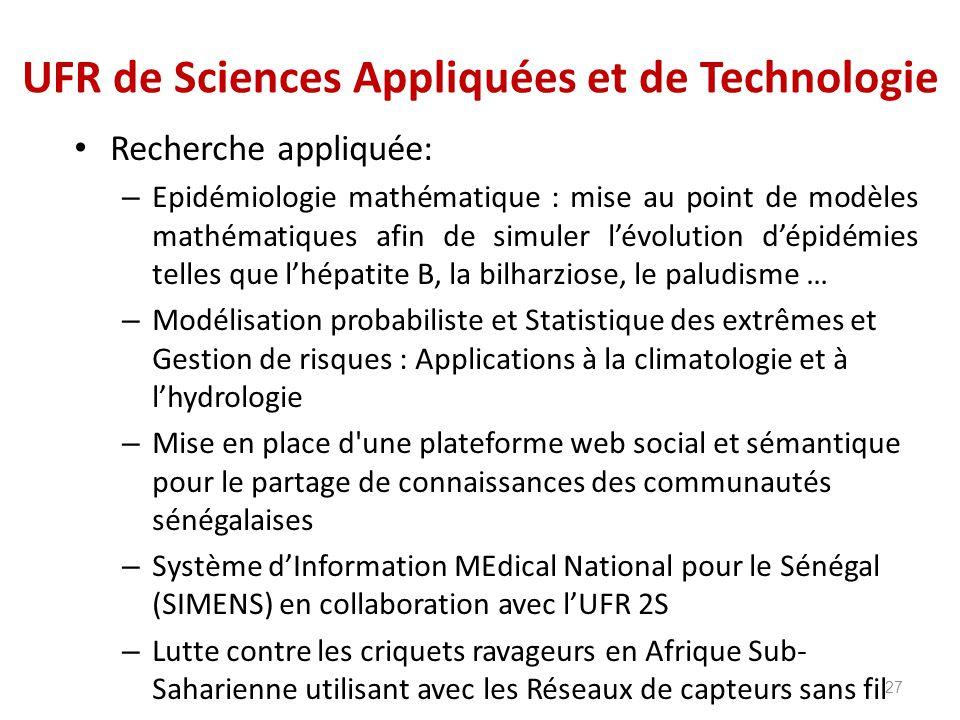 UFR de Sciences Appliquées et de Technologie Recherche appliquée: – Epidémiologie mathématique : mise au point de modèles mathématiques afin de simule