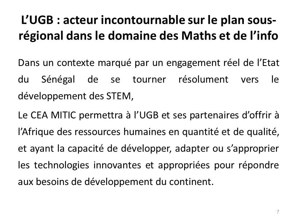 L'UGB : acteur incontournable sur le plan sous- régional dans le domaine des Maths et de l'info Dans un contexte marqué par un engagement réel de l'Et