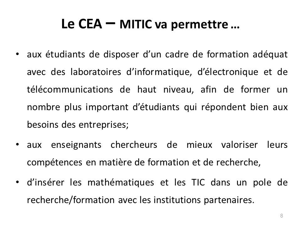 Le CEA – MITIC va permettre … aux étudiants de disposer d'un cadre de formation adéquat avec des laboratoires d'informatique, d'électronique et de tél